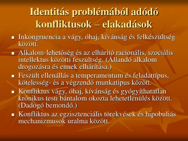 Identitás problémából adódó konfliktusok – elakadások