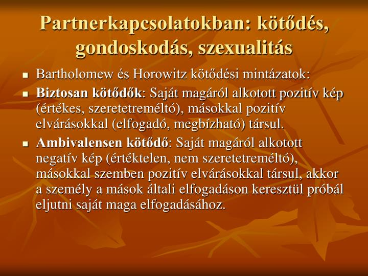 Partnerkapcsolatokban: kötődés, gondoskodás, szexualitás