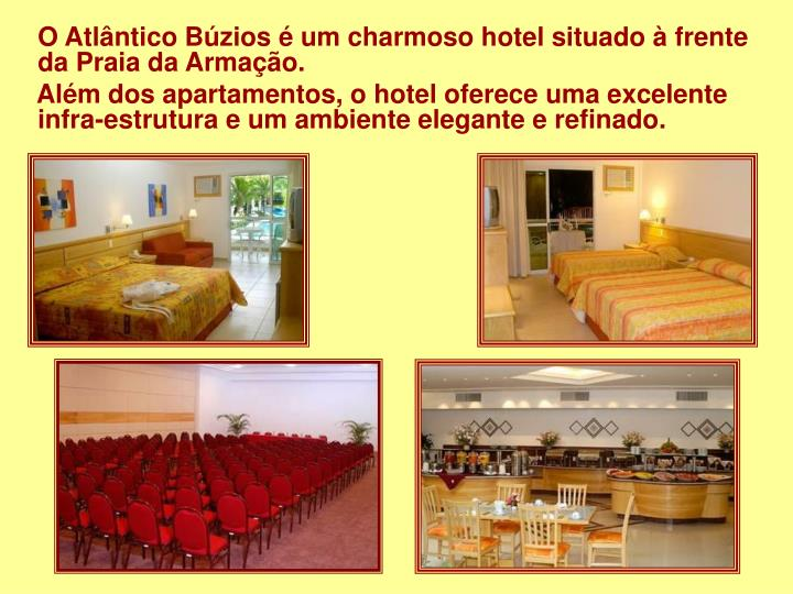 O Atlântico Búzios é um charmoso hotel situado à frente da Praia da Armação.
