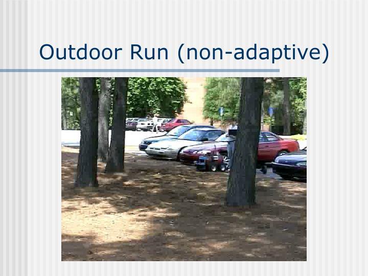 Outdoor Run (non-adaptive)