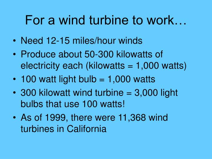 For a wind turbine to work…