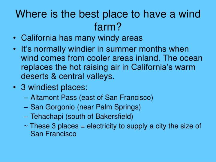 Where is the best place to have a wind farm?