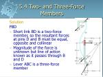 5 4 two and three force members8