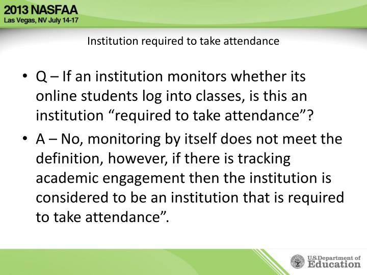 Institution required to take attendance