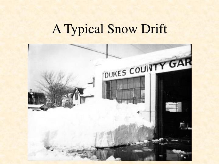 A Typical Snow Drift