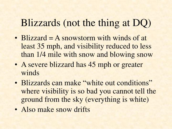 Blizzards (not the thing at DQ)