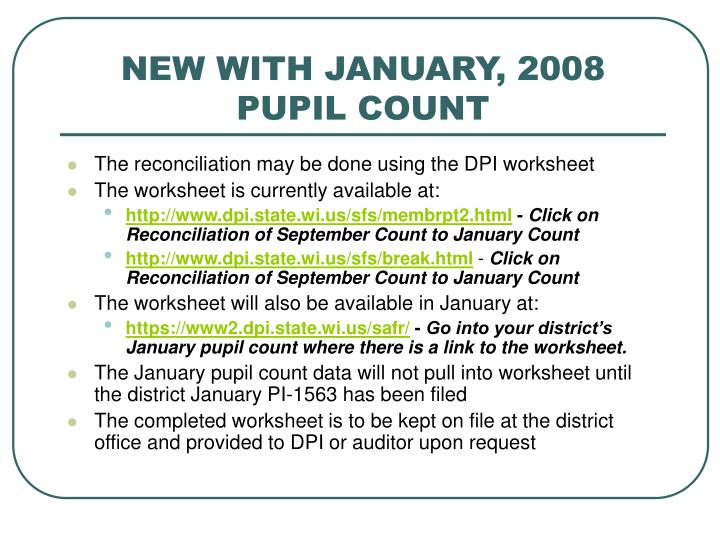 NEW WITH JANUARY, 2008 PUPIL COUNT