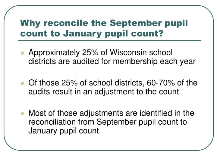 Why reconcile the september pupil count to january pupil count