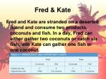 fred kate1