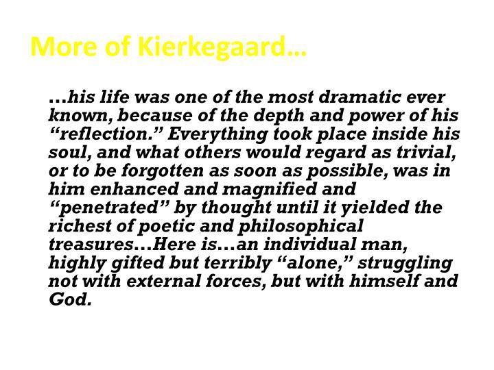 More of Kierkegaard…