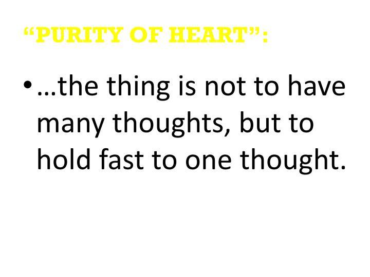 """PURITY OF HEART"":"