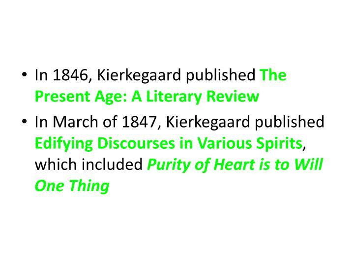 In 1846, Kierkegaard published