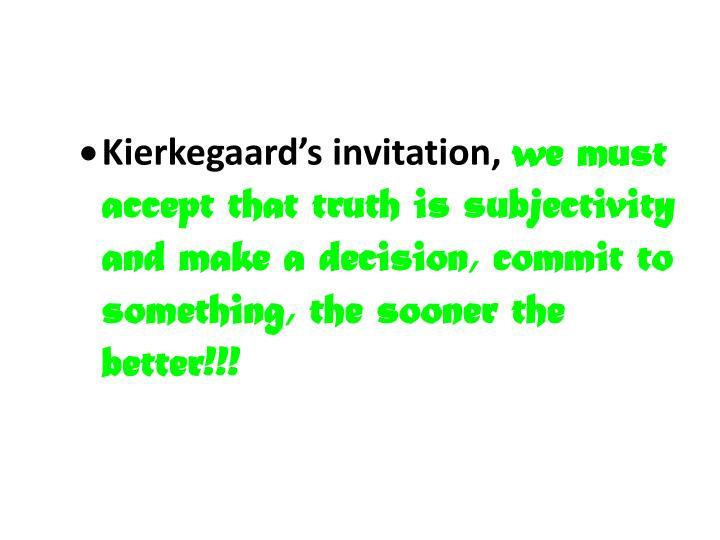 Kierkegaard's invitation,