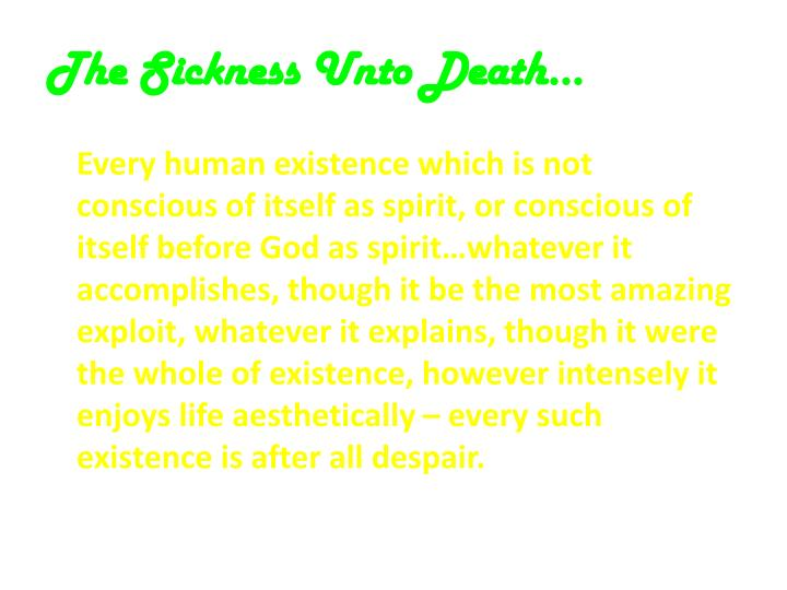 The Sickness Unto Death…