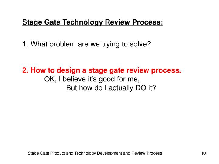 Stage Gate Technology Review Process: