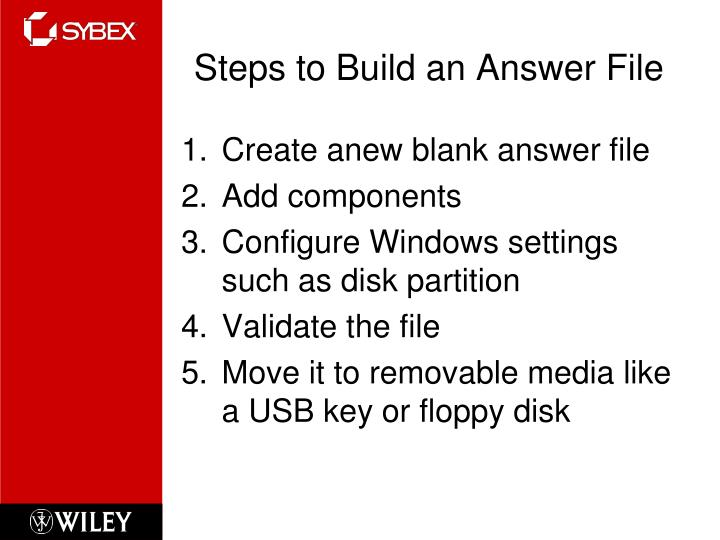 Steps to Build an Answer File
