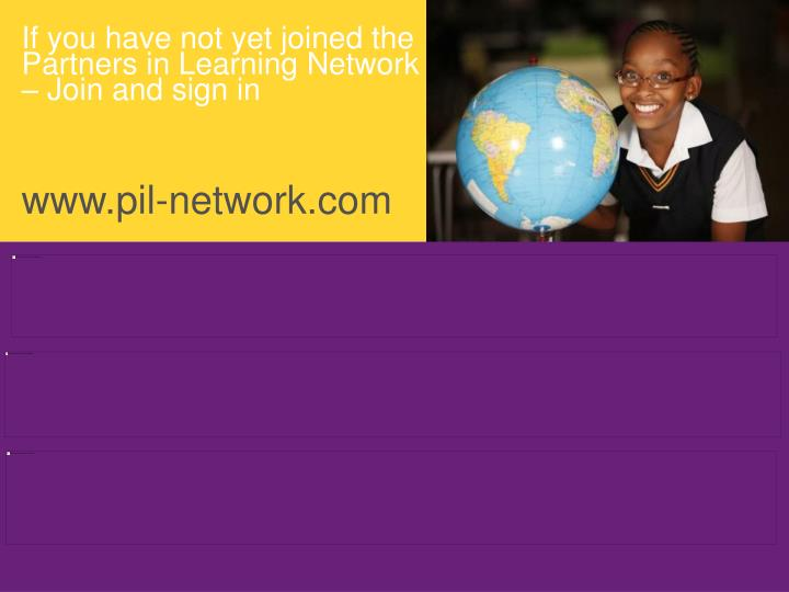 If you have not yet joined the Partners in Learning Network – Join and sign in