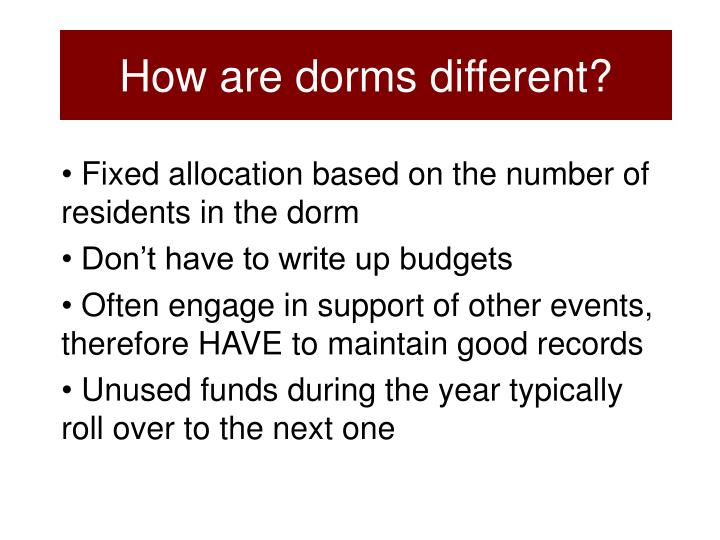 How are dorms different?