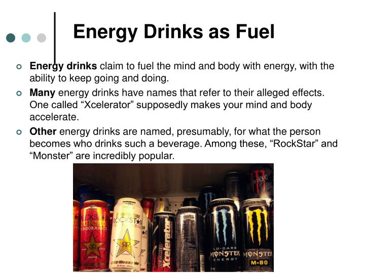 Energy Drinks as Fuel