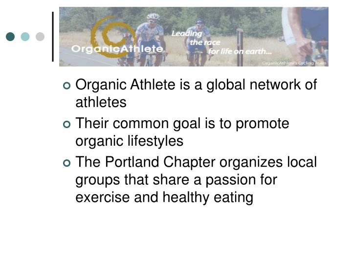 Organic Athlete is a global network of athletes