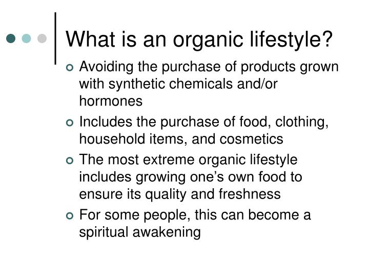 What is an organic lifestyle?
