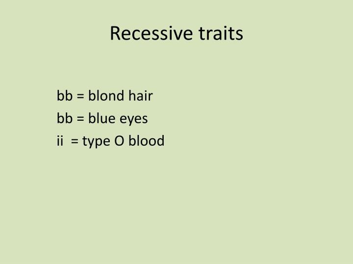 Recessive traits