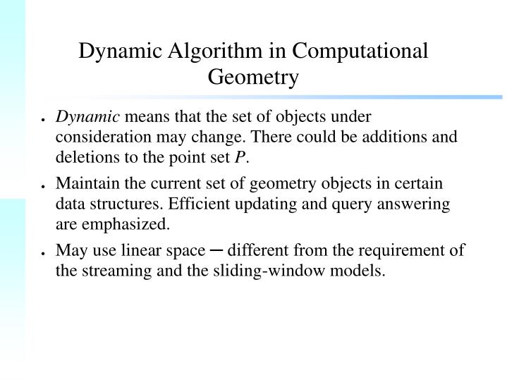 Dynamic Algorithm in Computational  Geometry