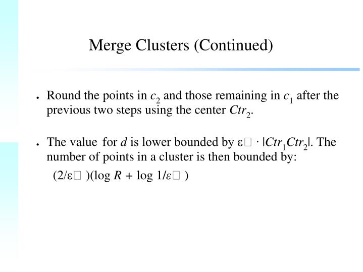 Merge Clusters (Continued)