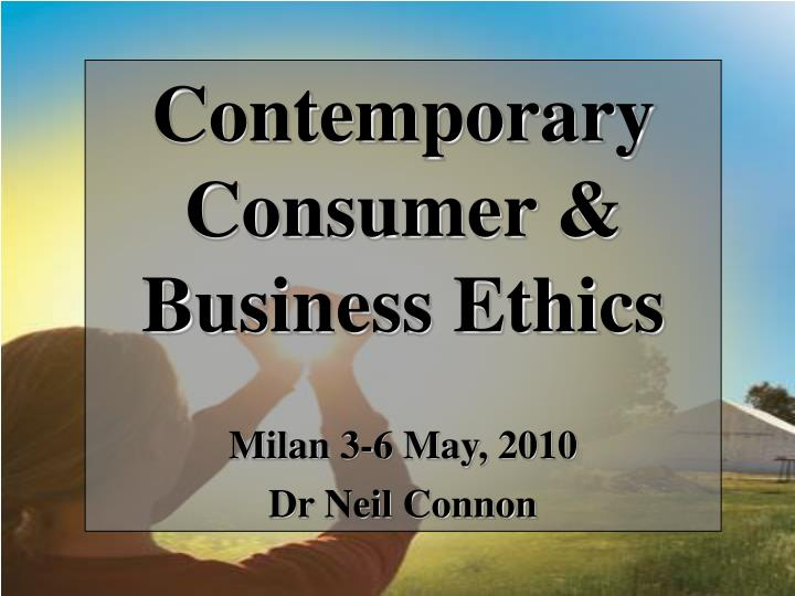 Contemporary Consumer & Business Ethics