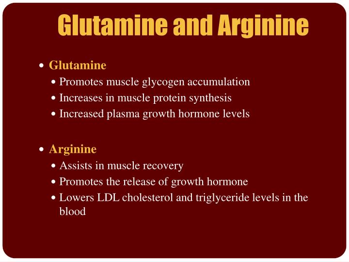 Glutamine and Arginine