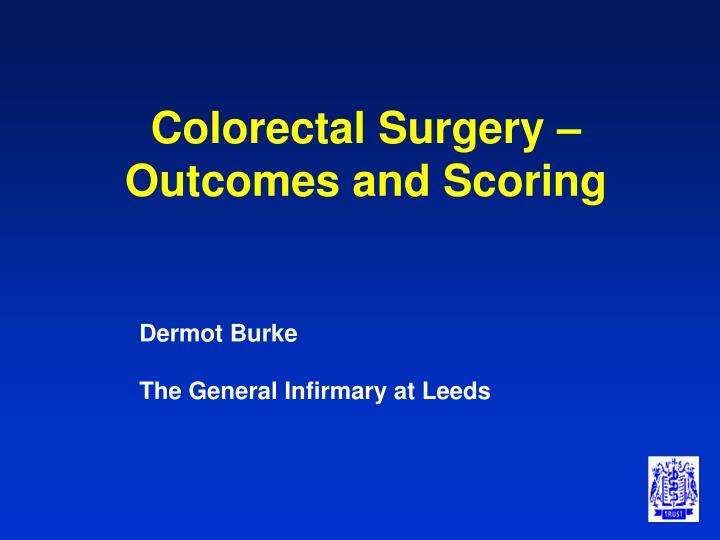 Colorectal surgery outcomes and scoring