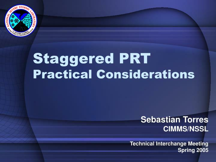 Staggered prt practical considerations