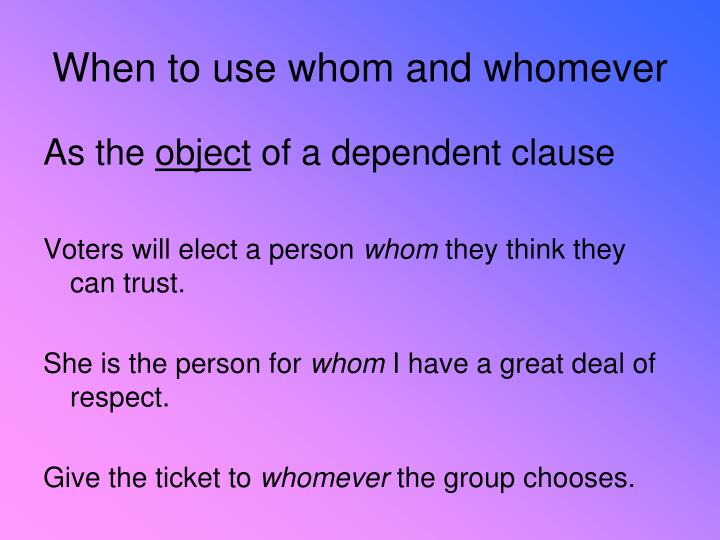 When to use whom and whomever