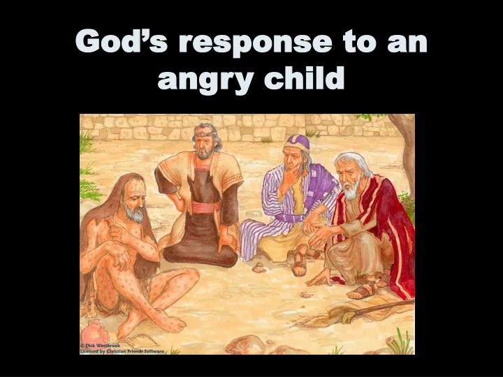 God's response to an angry child
