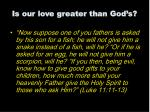 is our love greater than god s