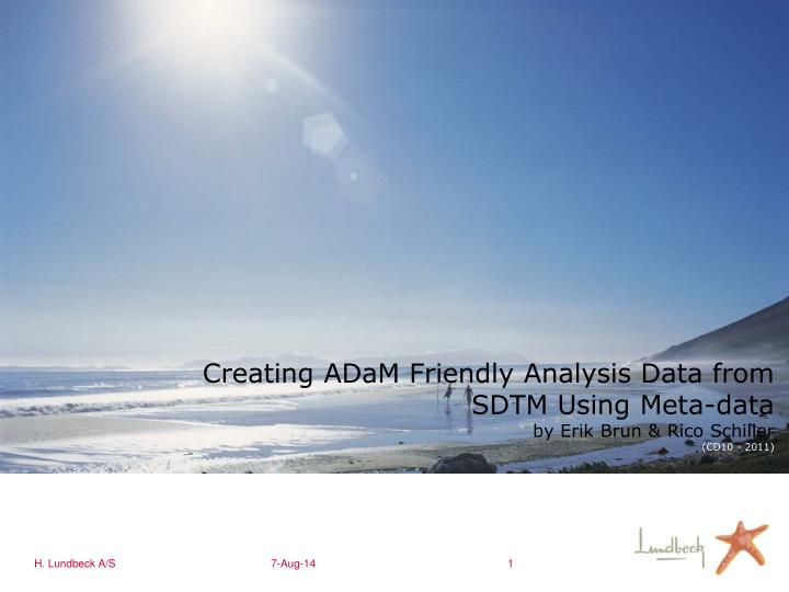 Creating adam friendly analysis data from sdtm using meta data by erik brun rico schiller cd10 2011