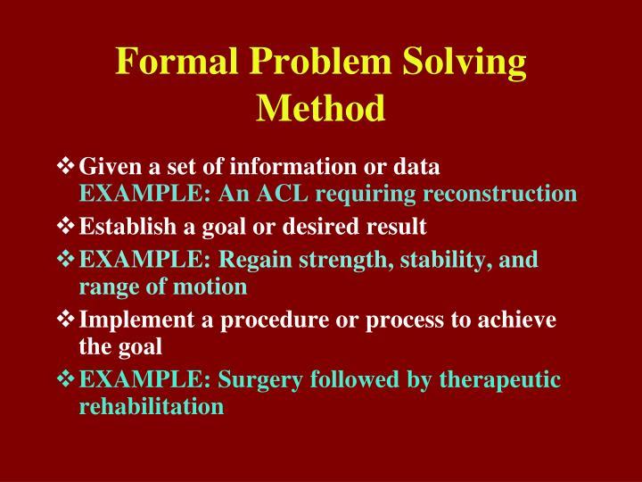 Formal Problem Solving Method