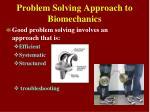 problem solving approach to biomechanics1