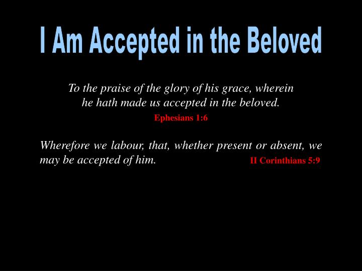 I Am Accepted in the Beloved