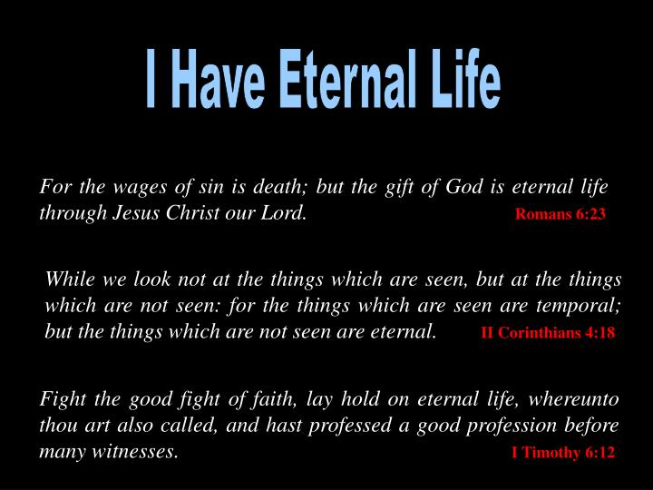I Have Eternal Life