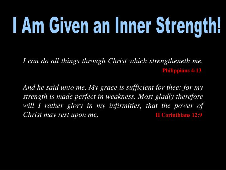 I Am Given an Inner Strength!