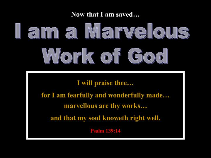 Now that I am saved…