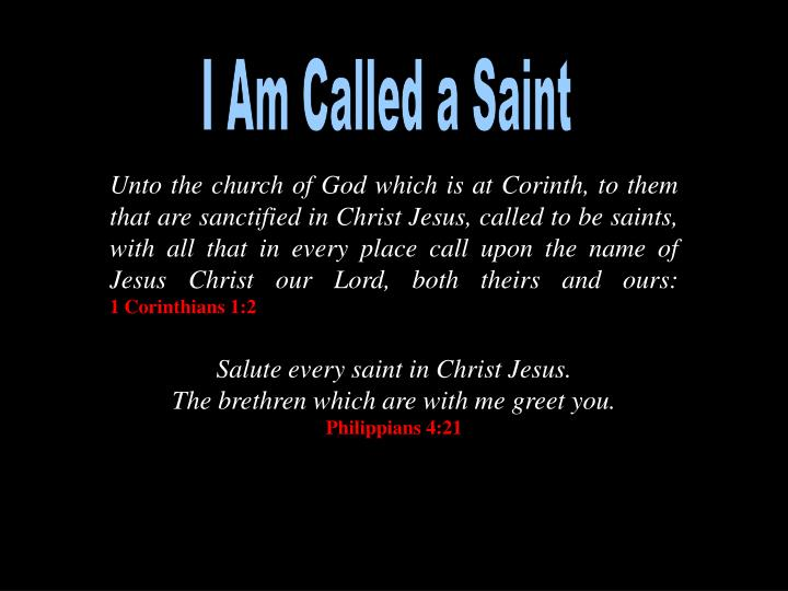 I Am Called a Saint