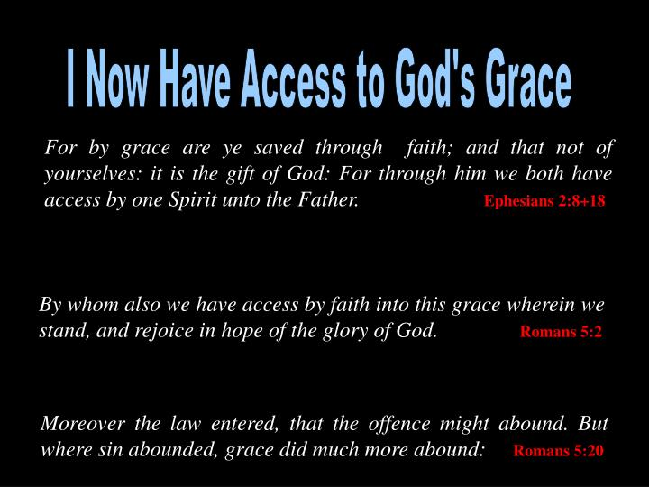 I Now Have Access to God's Grace
