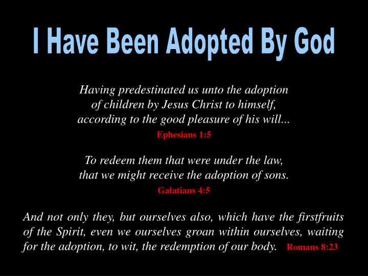 I Have Been Adopted By God