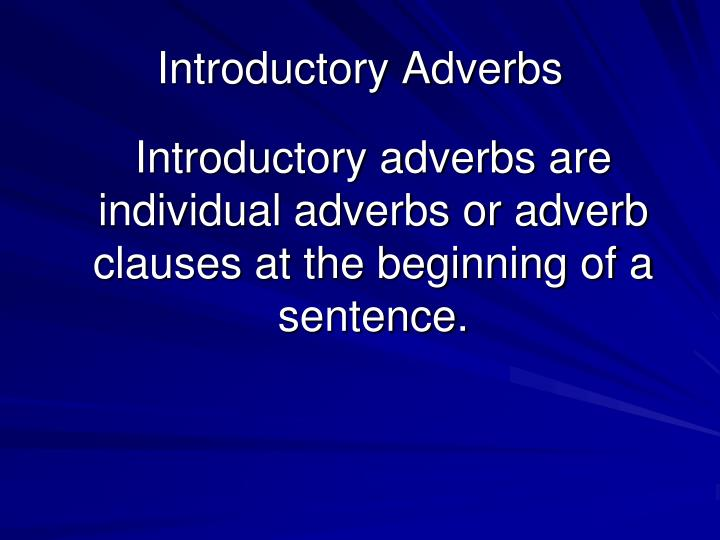 Introductory adverbs1