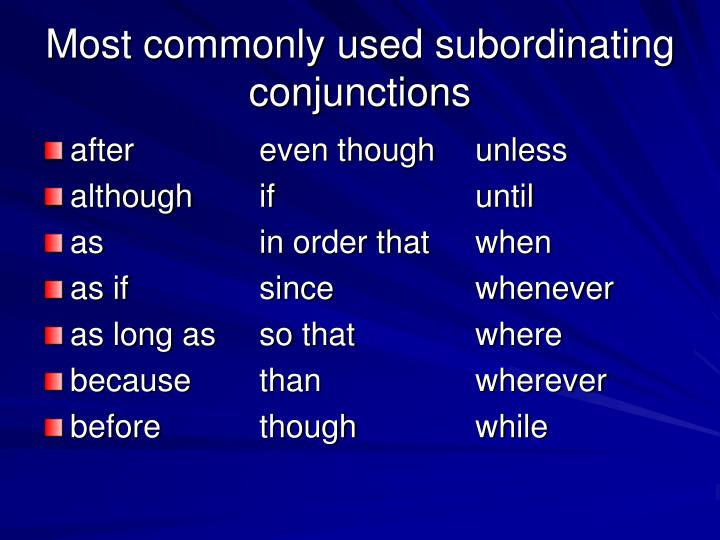 Most commonly used subordinating conjunctions
