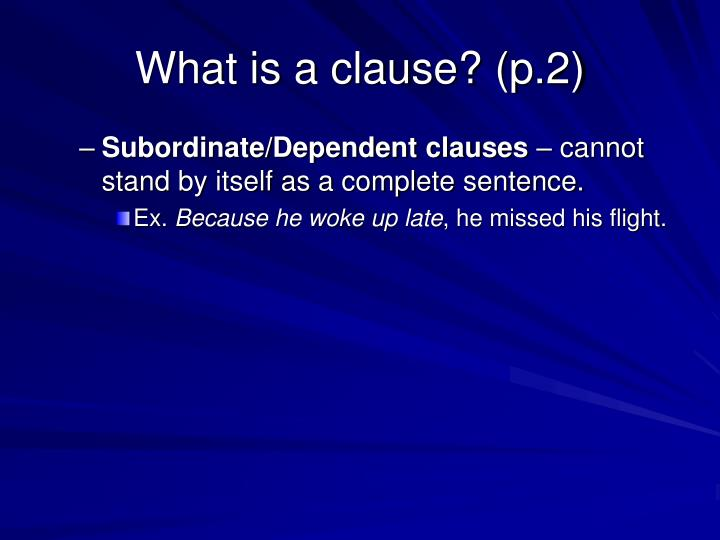 What is a clause? (p.2)