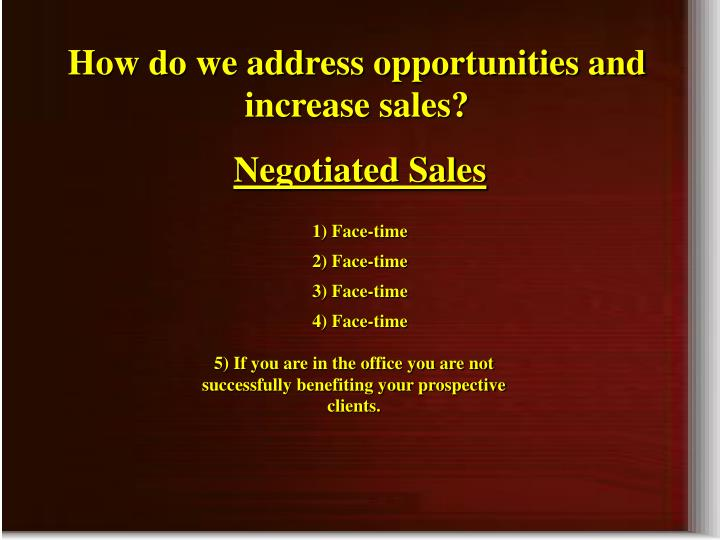 How do we address opportunities and increase sales?