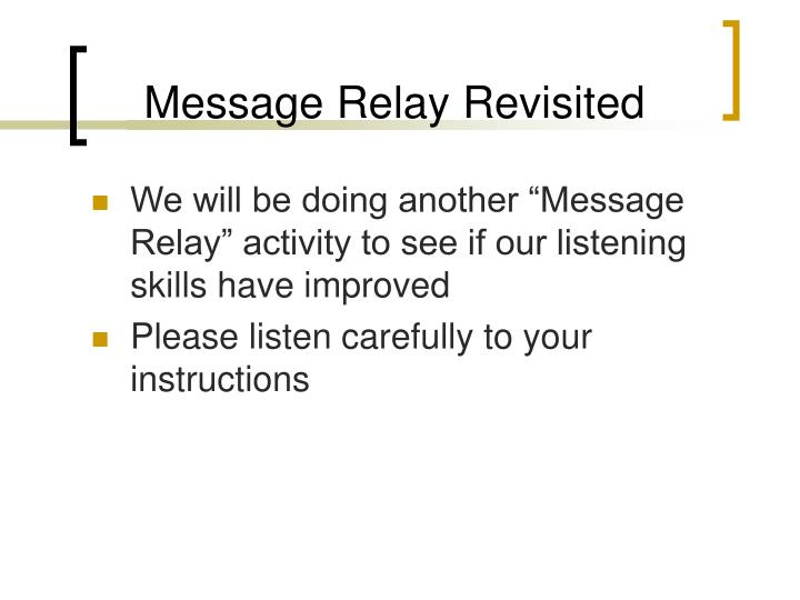 Message Relay Revisited
